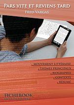 Télécharger cet ebook : Fiche de lecture Pars vite et reviens tard (résumé détaillé et analyse littéraire de référence)