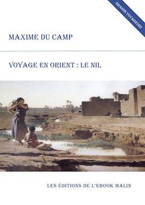 Téléchargez le livre :  Voyage en Orient : le Nil (édition enrichie)
