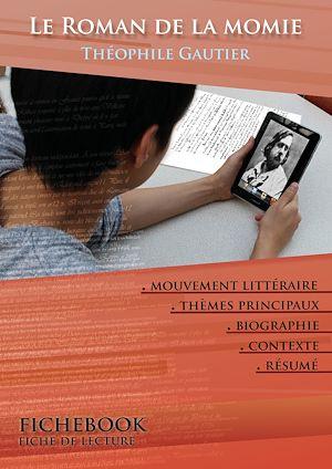 Téléchargez le livre :  Fiche de lecture Le Roman de la momie (Résumé détaillé et analyse littéraire de référence)