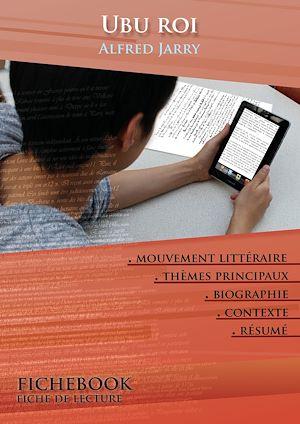 Téléchargez le livre :  Fiche de lecture Ubu roi - Résumé détaillé et analyse littéraire de référence