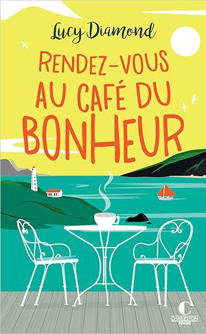 Téléchargez le livre :  Rendez-vous au Café du bonheur