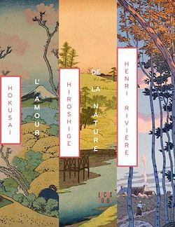 Téléchargez le livre numérique:  Hokusai Hiroshige - Henri Rivière : L'amour de la nature