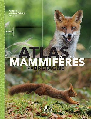 Téléchargez le livre :  Atlas des mammifères de Bretagne