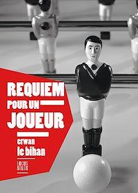 Télécharger le livre : Requiem pour un joueur