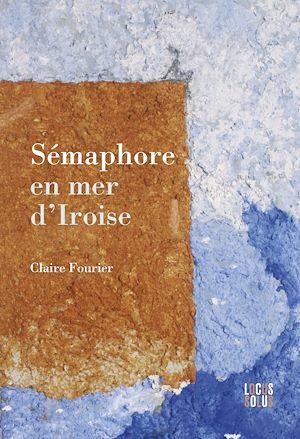 Téléchargez le livre :  Sémaphore en mer d'Iroise