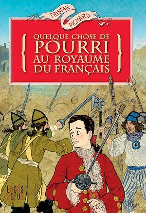 Téléchargez le livre :  Quelque chose de pourri au royaume du Français
