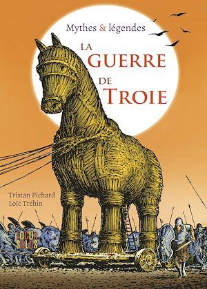 Téléchargez le livre :  La Guerre de Troie
