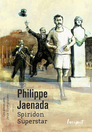 Téléchargez le livre :  Spiridon Superstar. les premiers Jeux Olympiques