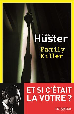 Téléchargez le livre :  Family Killer