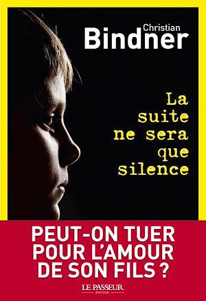 Téléchargez le livre :  La suite ne sera que silence