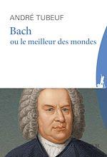 Télécharger le livre :  Bach ou le Meilleur des mondes