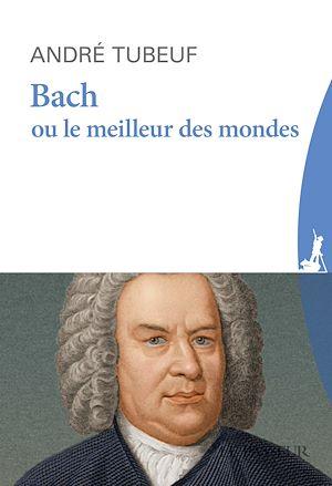 Téléchargez le livre :  Bach ou le Meilleur des mondes