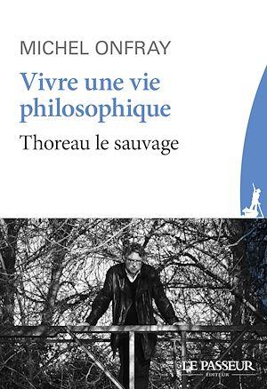 Téléchargez le livre :  Vivre une vie philosophique