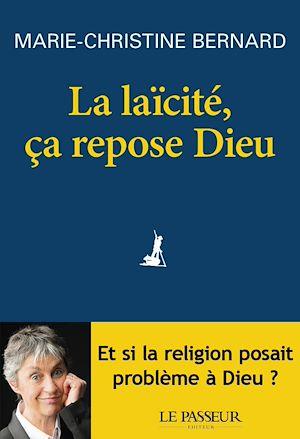 Téléchargez le livre :  La laïcité, ça repose Dieu