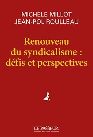 Téléchargez le livre :  Renouveau du syndicalisme : défis et perspectives