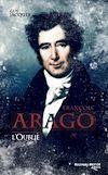 Téléchargez le livre numérique:  François Arago, l'oublié