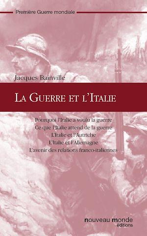 Téléchargez le livre :  La Guerre et l'Italie