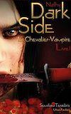 Téléchargez le livre numérique:  Dark Side - Le Chevalier-Vampire -Livre I
