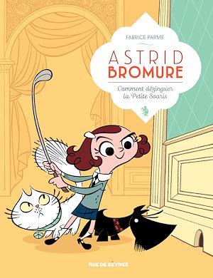 Téléchargez le livre :  Astrid Bromure - Tome 1 - Comment dézinguer la petite souris
