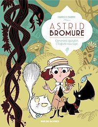 Téléchargez le livre numérique:  Astrid Bromure - Tome 3 - Comment épingler l'enfant sauvage