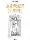 Téléchargez le livre numérique:  La Jérusalem du Pauvre - La Jérusalem du Pauvre