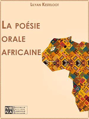 Téléchargez le livre :  La poésie orale africaine