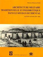 Télécharger cet ebook : Architecture militaire traditionnelle et poliorcétique dans le Soudan occidental (du XVIIe à la fin du XIXe siècle)