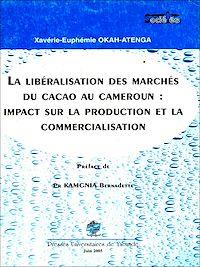 Téléchargez le livre numérique:  La libéralisation des marchés du cacao au Cameroun: impact sur la production et la commercialisation