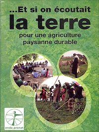 Télécharger le livre : Et si on écoutait la terre pour une agriculture paysanne durable