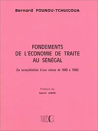 Télécharger le livre : Fondements de l'économie de traite au Sénégal