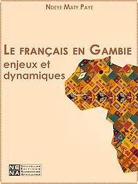 Télécharger le livre : Le français en Gambie - Enjeux et dynamiques