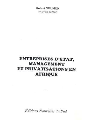 Téléchargez le livre :  Entreprises d'État, management et privatisations en Afrique