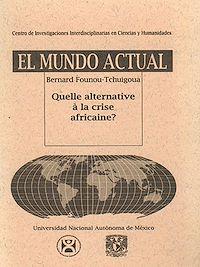 Télécharger le livre : Quelle alternative à la crise africaine ?