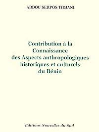 Télécharger le livre : Contribution à la connaissance des aspects anthropologiques historiques et culturels du Bénin - Tome I