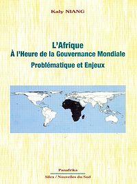 Téléchargez le livre :  L'Afrique à l'heure de la gouvernance mondiale