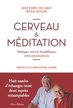 Télécharger cet ebook : Cerveau et méditation. Dialogue entre le bouddhisme et les neurosciences
