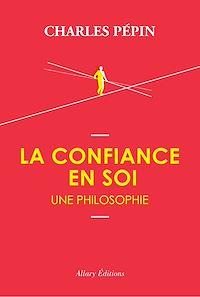 Télécharger le livre : La confiance en soi, une philosophie