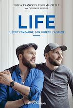Télécharger le livre :  Life - Il était condamné, son jumeau l'a sauvé