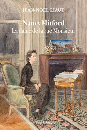 Téléchargez le livre :  Nancy Mitford - La dame de la rue Monsieur