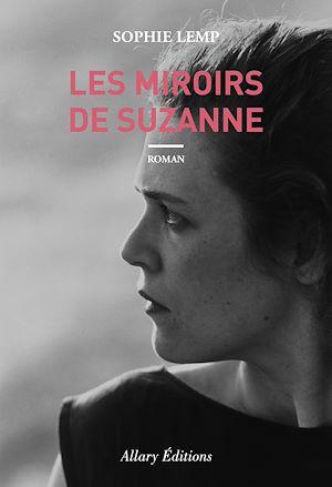 Téléchargez le livre :  Les miroirs de Suzanne