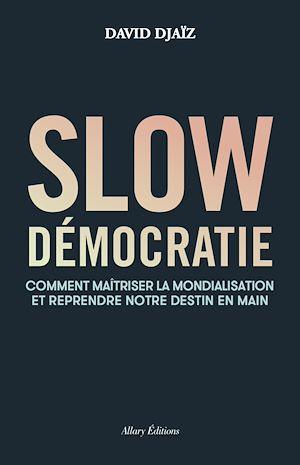 Téléchargez le livre :  Slow démocratie