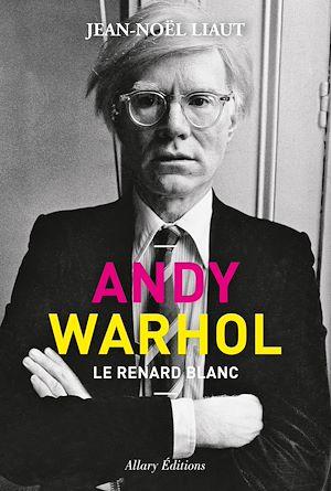 Téléchargez le livre :  Andy Warhol - Le renard blanc