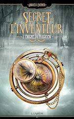 Télécharger le livre :  Le Secret de l'inventeur - tome 2 L'Énigme du magicien