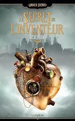 Télécharger le livre :  Le Secret de l'inventeur - tome 1 Rébellion