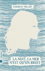 Télécharger le livre :  La nuit, la mer n'est qu'un bruit