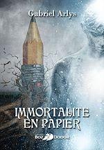 Immortalité en papier