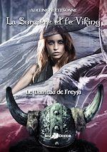 Télécharger cet ebook : La sorcière et le Viking : Le manteau de Freyja - Tome 1