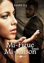 Télécharger cet ebook : Mi-figue mi-raison - Tome 2