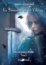 Télécharger le livre :  La sorcière et le Viking : Les corbeaux d'Odin - Tome 2