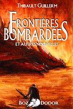 Télécharger le livre :  Frontières bombardées et autres nouvelles